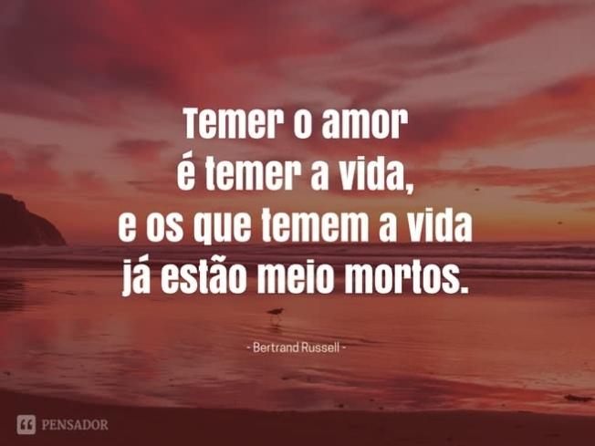 bertrand_russel_temer_o_amor_e_temer_a_vida_e_os_que_temem