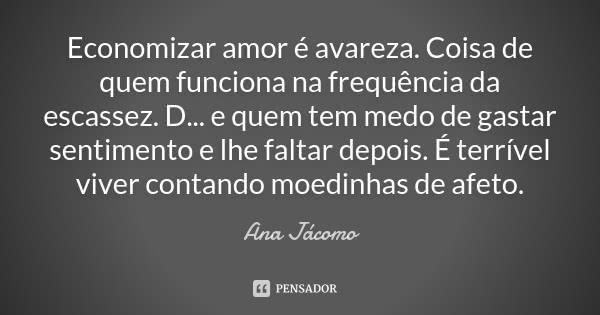 ana_jacomo_economizar_amor_e_avareza_coisa_de_quem_func_lg8w5j5