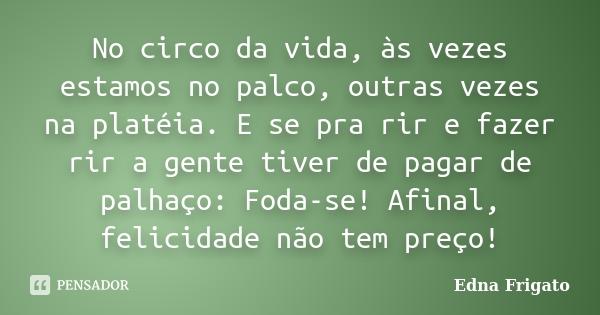 edna_frigato_no_circo_da_vida_as_vezes_estamos_no_palco_l40798q