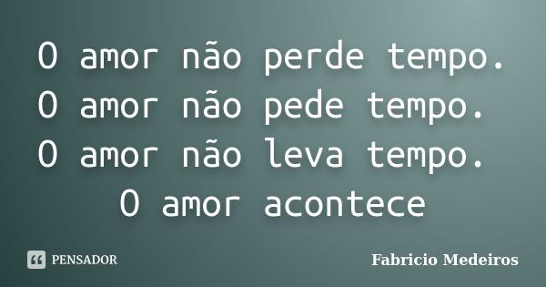 fabricio_medeiros_o_amor_nao_perde_tempo_o_amor_nao_ped_l9e6y3n