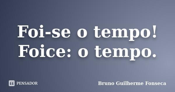 bruno_guilherme_foi_se_o_tempo_foice_o_tempo_l4jlvgg
